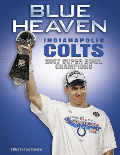 9781596701977: Blue Heaven: Indianapolis Colts 2007 Super Bowl Champions