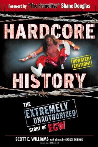 9781596702257: Hardcore History: The Extremely Unauthorized Story of ECW
