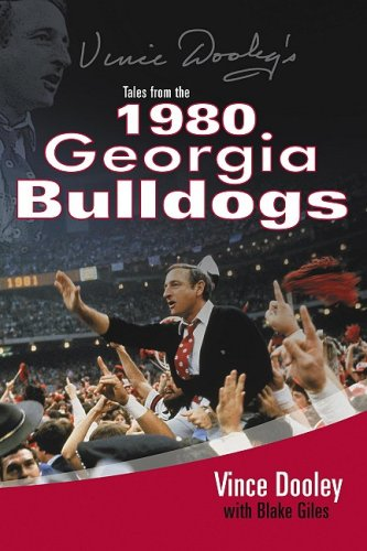 9781596702400: Vince Dooley's Tales from the 1980 Georgia Bulldogs