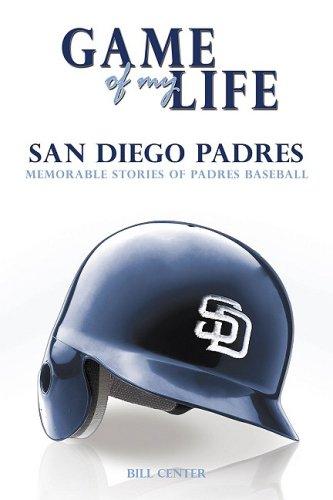 9781596702745: Game of My Life: San Diego Padres: Memorable Stories of Padres Baseball