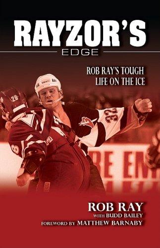 Rayzor's Edge Rob Ray's Tough Life on the Ice: Ray, Rob & Budd Bailey