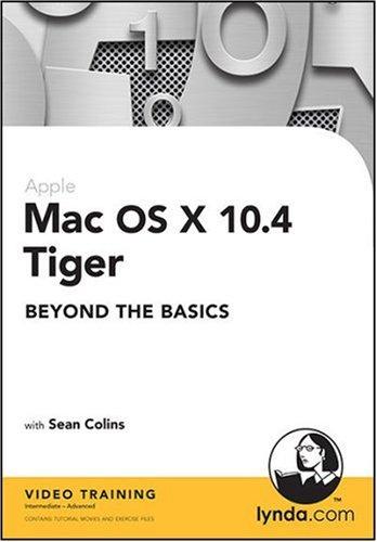 Mac OS X 10.4 Tiger Beyond the Basics: Sean Colins