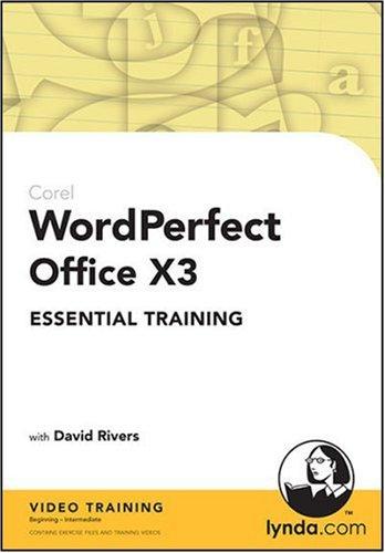 WordPerfect Office X3 Essential Training: David Rivers