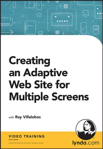 Creating an Adaptive Web Site for Multiple Screens: Ray Villalobos