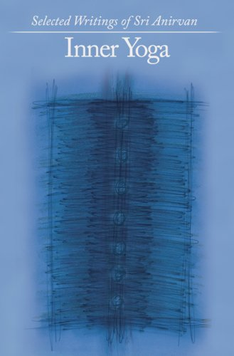 9781596750197: Inner Yoga: Selected Writings of Sri Anirvan