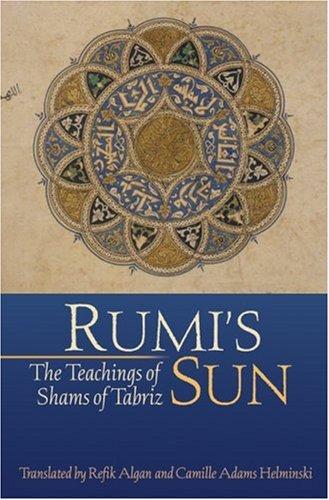 9781596750203: Rumi's Sun: The Teachings of Shams of Tabriz