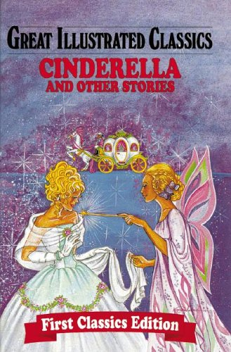 Cinderella & Other Stories (Great Illustrated Classics) (9781596792395) by Rochelle Larkin