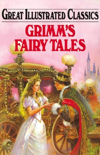 9781596792418: Grimm's Fairy Tales (Great Illustrated Classics)