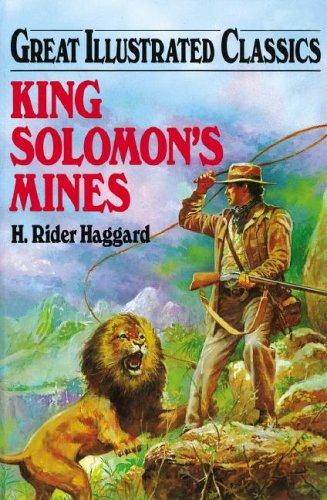 King Solomon's Mines (Great Illustrated Classics): Haggard, H. Rider;