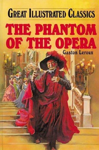 9781596792487: The Phantom of the Opera (Great Illustrated Classics)