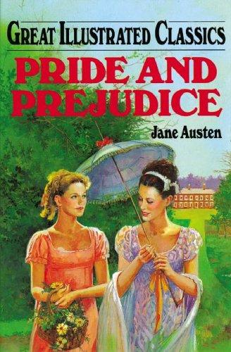 Pride and Prejudice (Great Illustrated Classics): Jane Austen; Fern
