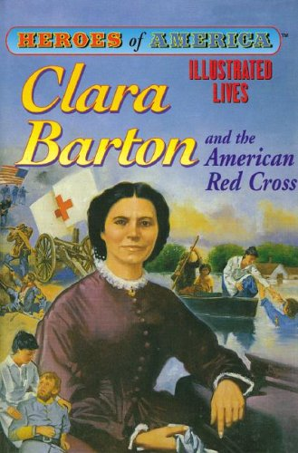 9781596792555: Clara Barton and the American Red Cross (Heroes of America)