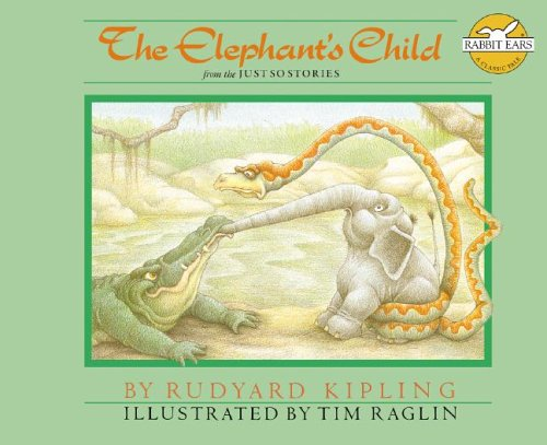 9781596793439: The Elephant's Child: From The Just So Stories (Rabbit Ears: A Classic Tale (Spotlight))