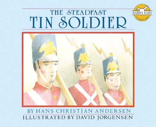 9781596793460: The Steadfast Tin Soldier