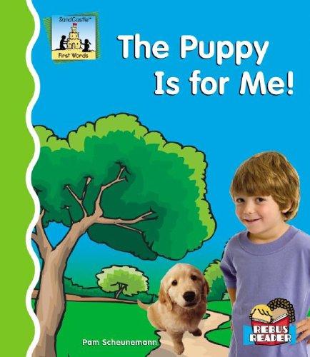 The Puppy Is for Me! (First Words): Pam Scheunemann