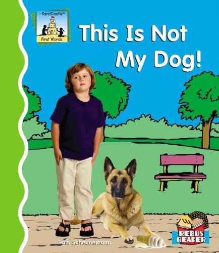 This Is Not My Dog! (First Words): Pam Scheunemann