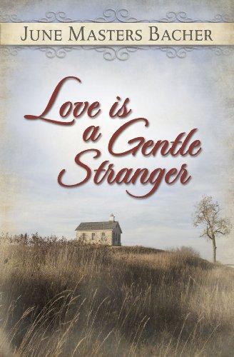 Love is a Gentle Stranger: Bacher, June Masters