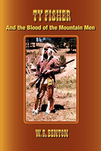 9781596820234: Ty Fisher and the Blood of the Mountain Men