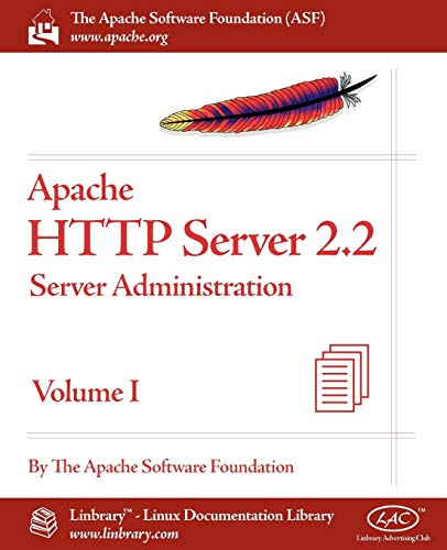 9781596821910: Apache HTTP Server 2.2 Official Documentation - Volume I. Server Administration