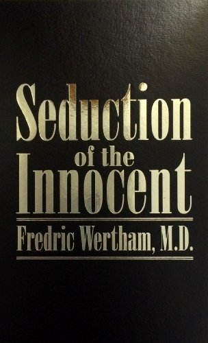 Seduction of the Innocent: Frederic Wertham
