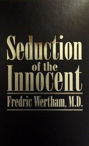 Seduction of the Innocent: Wertham, Fredric