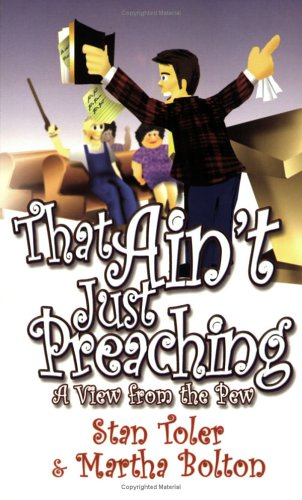 That Ain't Just Preaching: A View From the Pew: Martha Bolton, Stan Toler