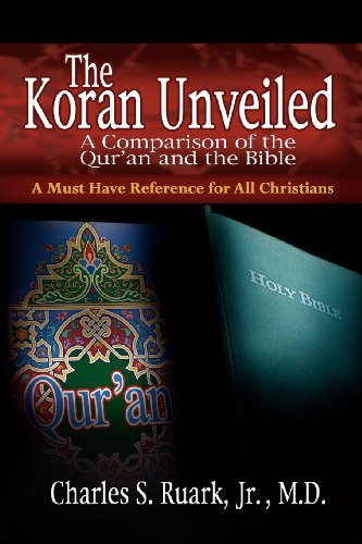9781596841017: The Koran Unveiled: A Comparison of the Qur'an and the Bible