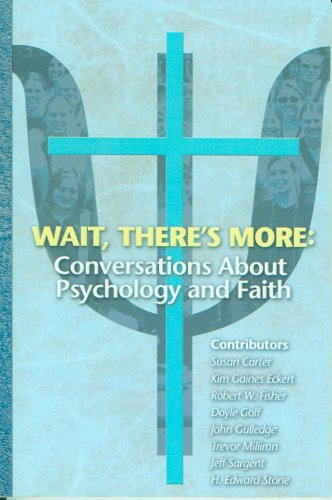 Wait, There's More: Conversations About Psychology and: Susan Carter, Kim
