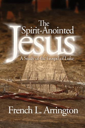 9781596843172: The Spirit-Anointed Jesus: A Study of the Gospel of Luke