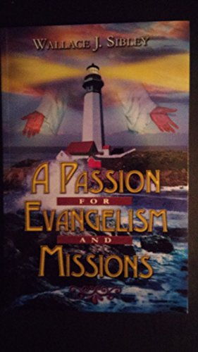 9781596843387: A Passion for Evangelism and Missions