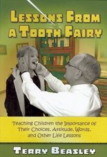 9781596844919: Lessons From a Tooth Fairy: Teaching Children the Importance of Their Choices, Attitude, Words and Other Life Lessons.