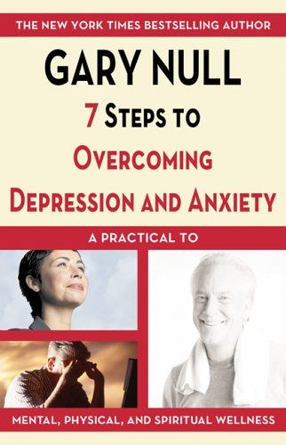 9781596870017: 7 Steps to Overcoming Depression and Anxiety: A Practical Guide to Mental, Physical, and Spiritual Wellness (7 Steps to Perfect Health)