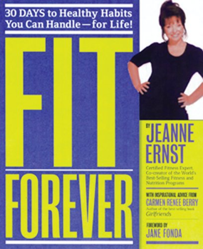 Fit Forever: 30 Days to Healthy Habits: Jeanne Ernst