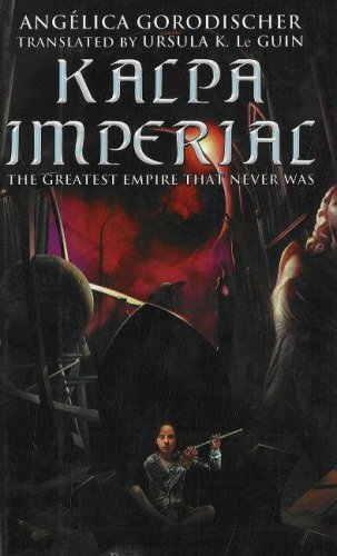 KALPA IMPERIAL:THE GREATEST EM: Gorodischer, Angelica; Le Guin, Ursula K. [Translator]