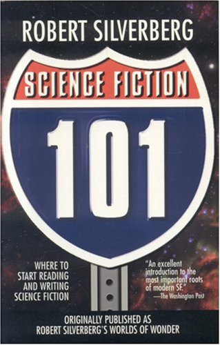 9781596870642: Science Fiction 101: Where to Start Reading and Writing Science Fiction