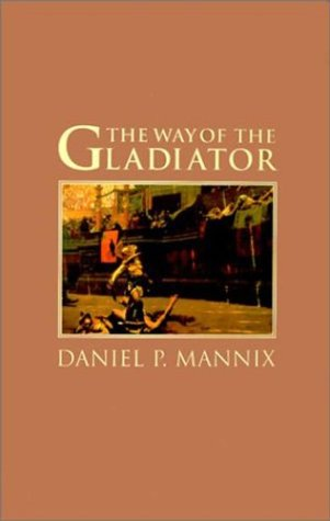 9781596870772: The Way of the Gladiator (Adventures in History)