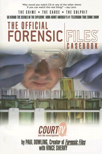 9781596870994: The Official Forensic Files Casebook: Cases, Causes, Culprits