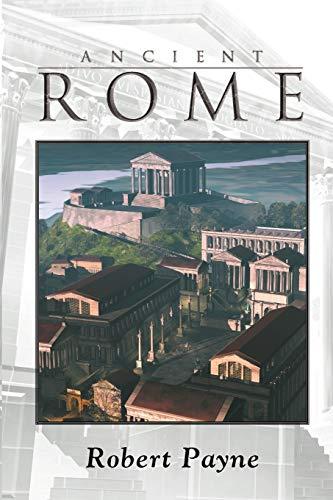 Ancient Rome: Robert Payne