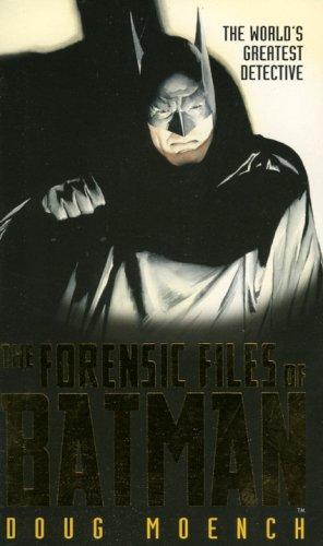 9781596871151: The Forensic Files of Batman: The World's Greatest Detective