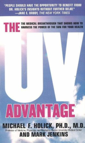 9781596871175: The UV Advantage: The Medical Breakthrough That Shows How to Harness the Power of the Sun for Your Health