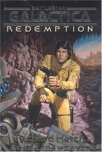 Battlestar Galactica: Redemption: Hatch, Richard; Linaweaver, Brad
