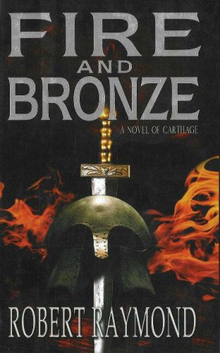 FIRE & BRONZE:A NOVEL OF CARTH (1596871202) by Robert Raymond