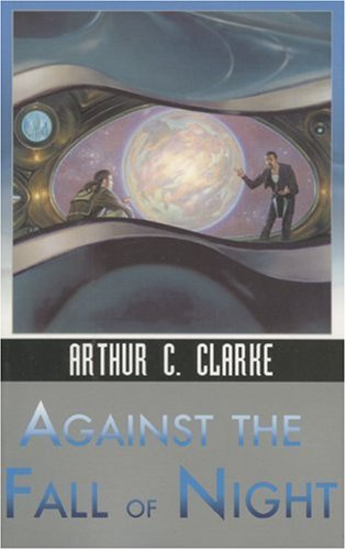 AGAINST THE FALL OF NIGHT (Ibooks Science Fiction Classics): Clarke, Arthur C.