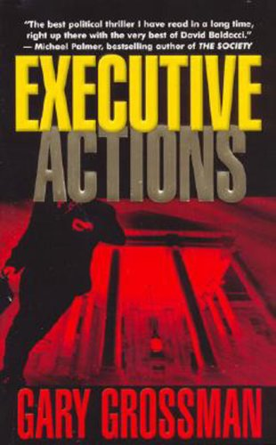 9781596871311: Executive Actions: The Presidential Thriller