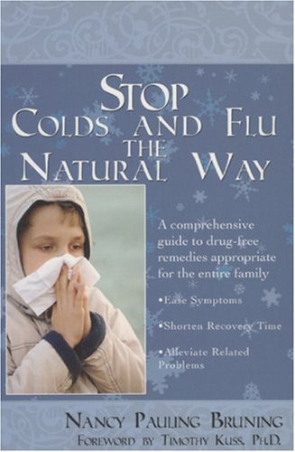 9781596871458: Stop Colds and Flu the Natural Way: A Comprehensive Guide to Drug-Free Remedies Appropriate for the Entire Family