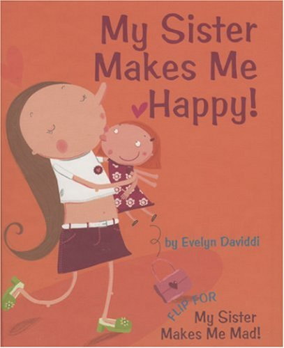 My Sister Makes Me Happy! / My Sister Makes Me Mad!: Daviddi, Evelyn