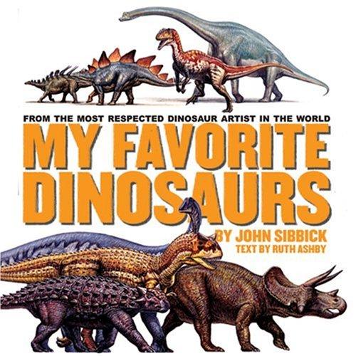 My Favorite Dinosaurs: John Sibbick, Ruth Ashby