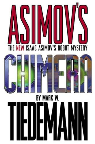 9781596872233: Asimov's Chimera: The New Isaac Asimov's Robot Mystery