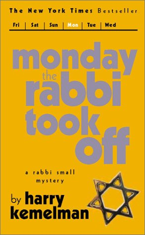 9781596872547: Monday the Rabbi Took Off: Rabbi Small Series (A Rabbi Small mystery)