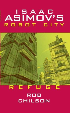 Isaac Asimov's Robot City, Refuge (Volume 5) (1596872632) by Chilson, Rob